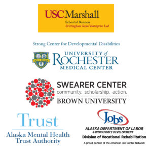 Image with five logos - USC Marshall School of Business Brittingham Social Innovation Lab; Strong Center on Developmental Disabilities at the University of Rochester Medical Center; Swearer Center, Brown University; Alaska Mental Health Trust Authority and Alaska Department of Labor, Division of Vocational Rehabilitation